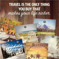 Travel is the only thing you buy that makes your life richer!