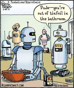 funny robot - out of tinfoil You Funny, Really Funny, Hilarious, Funny Stuff, Funny Pins, Random Stuff, Funny Cartoons, Funny Comics, Gary Larson Comics
