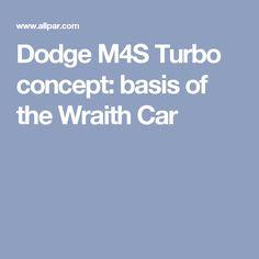 Dodge M4S Turbo concept: basis of the Wraith Car