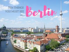 Ten Things You Must See in Berlin