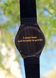 """5 years later and Eternity to go <3"" personalized wood watch, anniversary gift, romantic gift for him from #Treehut Co."