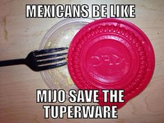 Mexicans Be Like #9582 - Mexican Problems