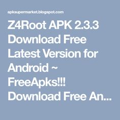 Z4Root APK 2.3.3 Download Free Latest Version for Android ~ FreeApks!!! Download Free Android Apps and Games