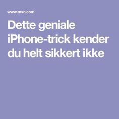 Dette geniale iPhone-trick kender du helt sikkert ikke
