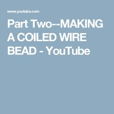 Swg to mm standard gauge to mm conversion places to visit part two making a coiled wire bead youtube greentooth Gallery
