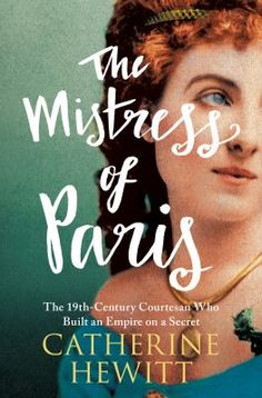 The Mistress of Paris: The 19th-Century Courtesan Who Built an Empire on a Secret. This book is still being acquired by libraries in SAILS, but it is listed in the online catalog already. Place your hold now to get your name on the list!