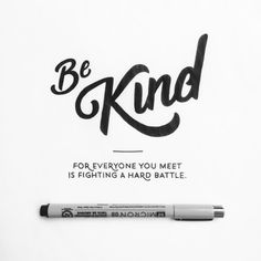 """Be kind, for everyone you meet is fighting a hard battle"" hand drawn typography quote by Jenna Bresnahan"