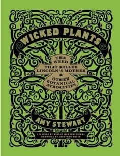 Amy Stewart's book, Wicked Plants