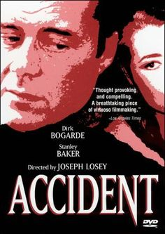 Accident, 1967 - Another dark British drama  with brilliant performances by Dirk Bogarde & Michael York, also with a Harold Pinter screenplay.
