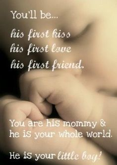 You will be his first kiss, his first love, his first friend. You are his mom and … – Newborn Baby Massage Baby Massage, Baby Boys, Mommys Boy, Child Baby, 3 Boys, Baby Boy Quotes, Baby Sayings, Girl Quotes, Baby Boy Poems