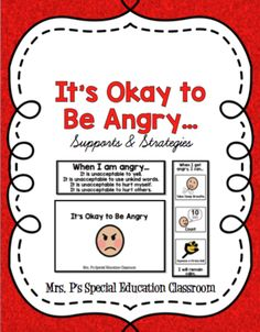 It's Okay to Be Angry...Supports & Strategies from Mrs. P's Special Education Classroom on TeachersNotebook.com - (12 pages) - Supports and Strategies created to directly support students with special needs to help control their anger at home, in the special education classroom and general education learning environment.