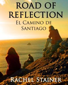 Road of reflection - El Camino de Santiago by Rachel Stainer, http://www.amazon.com/dp/B00CFBXZEK/ref=cm_sw_r_pi_dp_DNIbsb0PCHMEA