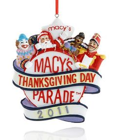 Macy's Thanksgiving Day Ornament  - I want the parade ornaments!!!