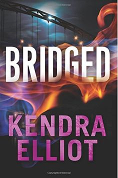 Bridged (Callahan & McLane) by Kendra Elliot.  Cover image from amazon.com.  Click the cover image to check out or request the romance kindle.