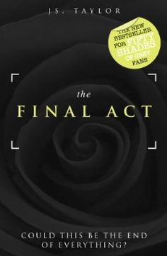 The Final Act, Bestselling Spotlight Series by JS Taylor.