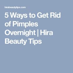 5 Ways to Get Rid of Pimples Overnight | Hira Beauty Tips