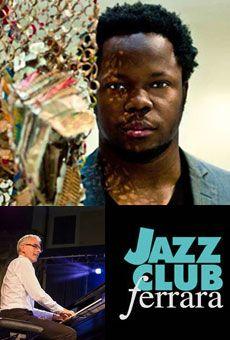 Jazz Club Ferrara Ambrose Akinmusire 5et, The Organ Grinders feat Renato Chicco