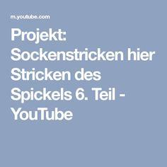 Projekt: Sockenstricken hier Stricken des Spickels 6. Teil - YouTube