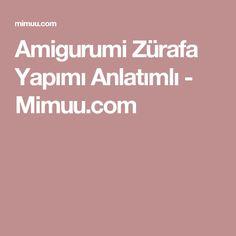 Amigurumi Zürafa Yapımı Anlatımlı - Mimuu.com