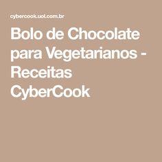 Bolo de Chocolate para Vegetarianos - Receitas CyberCook