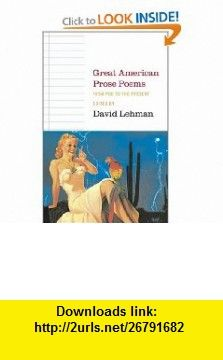 Great American Prose Poems  From Poe to the Present (9780743243506) David Lehman , ISBN-10: 0743243501  , ISBN-13: 978-0743243506 ,  , tutorials , pdf , ebook , torrent , downloads , rapidshare , filesonic , hotfile , megaupload , fileserve