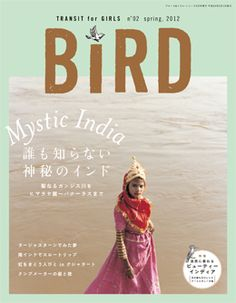 "New Japanese travel magazene ""BIRD"" girls version of ""Transit"" magazine. Second issue is India!"