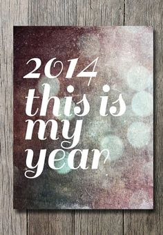 2014 New Year Quotes, New years resolution, 2014 print, This Is My Year, motivational printable poster