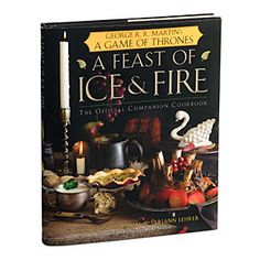 ThinkGeek :: A Feast of Ice & Fire - Official Game of Thrones Cookbook
