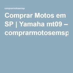 Comprar Motos em SP   Yamaha mt09 – comprarmotosemsp