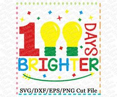 100 Days Brighter Cutting File SVG DXF EPS