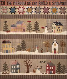 In The Meadow We Can Build A Snowman.... A quilt that was a great joy to make, and one of my favorites.