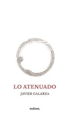 Javier Galarza Poesía, 2014 $140 ¿Les dijiste que alguna vez/ creíste en la…