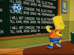 "This week's The Simpsons chalk board gag: ""I will NOT concede the election until Karl Rove gives me permission."" #thesimpsons #KarlRove"