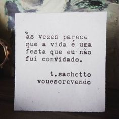 Sensação estranha...  #poesia #poema #frase #frases #quote #tsachetto #vouescrevendo