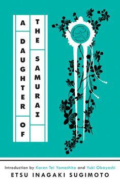 A Daughter of the Samurai by Etsu Inagaki Sugimoto: 9780593242667 | PenguinRandomHouse.com: Books Lady Audley's Secret, Modern Library, Beautiful Book Covers, Penguin Random House, Married Life, Books To Buy, Memoirs, Samurai, Nonfiction