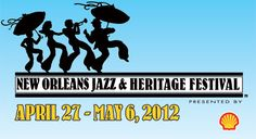 Jazz and Heritage Festival, New Orleans    April 27 - May 6, 2012