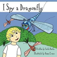 I Spy a Dragonfly: Carla Burke, Diana Evans: 9781601457073: Amazon.com: Books