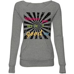 Whatever you are sweatshirt | Whatever you are Be a good one sweatshirt