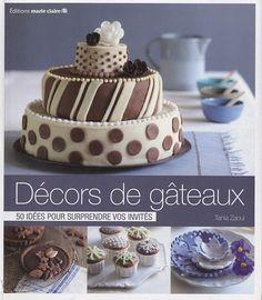 Décors de gâteaux : 50 idées pour surprendre vos invités by Tania Zaoui, http://www.amazon.co.uk/dp/2848314370/ref=cm_sw_r_pi_dp_ne2Tqb0W2C9BF
