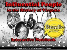 Influential People in the History of Virginia: Interactive Notebook BUNDLE - Powhatan, Pocahontas, Christopher Newport, Maggie L. Walker, and Arthur R. Ashe, Jr. - King Virtue's Classroom  This Interactive Notebook covers the following:  The student will describe the stories of influential people in the history of Virginia and their contributions to our Commonwealth.