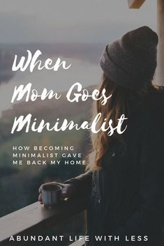 I went minimalist and everything changed | Declutter your home for good | Less stuff= Less to manage | How to become a minimalist family | Minimalism with kids | minimalist mom #minimalism #declutteryourhome #declutteryourlife #homeorganization #storageso