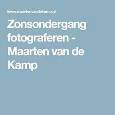 Zonsondergang fotograferen - Maarten van de Kamp