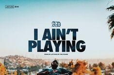 "AD Continues Riding Momentum On ""I Ain't Playin"""