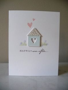 sweet wedding card or maybe a new home card with a different saying