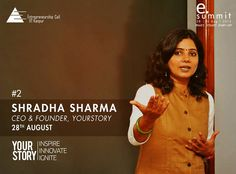 Introducing you to the second speaker in series - Shradha Sharma, Founder and Chief Editor of YourStory! Currently among the '500 LinkedIn Influencers' across the globe, she is all set to influence the young Entrepreneurs among us. So gear up to listen to YourStory's untold success story from Shradha herself! #eSummit