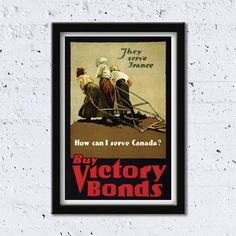 Canada WWI // Buy Victory Bonds // How Can I Serve Canada? // High Quality Fine Art Reproduction Giclée Print // They Serve France by WiredWizardWeb on Etsy