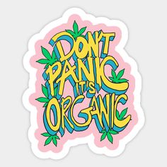 Shop Don't Panic Its Organic Typography cannabis stickers designed by rjartworks as well as other cannabis merchandise at TeePublic. Cannabis, Marijuana Art, Hippie Painting, Trippy Painting, Resin Crafts, Resin Art, Weed Stickers, Trippy Drawings, Stoner Art