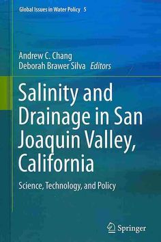 Salinity And Drainage In San Joaquin Valley California Science Technology And Policy