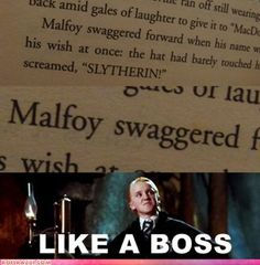 Malfoy swaggered