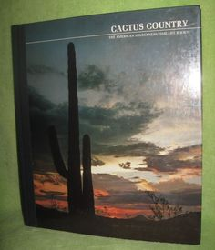 1973 Cactus Country: The American Wilderness Time Life Book (Hardcover)